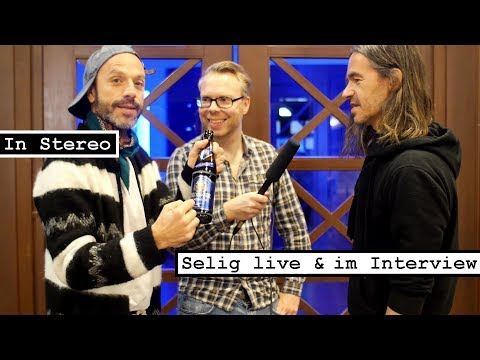 In Stereo: Selig live & im Interview
