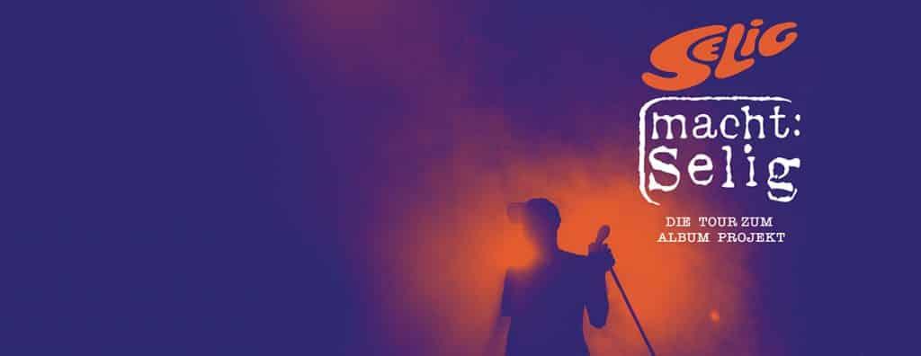 Selig macht Selig – Die Tour zum Album Projekt 2019 /2020